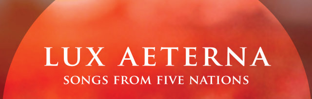 "Fulham Camerata presents ""Lux Aeterna -- Songs from Five Nations"""