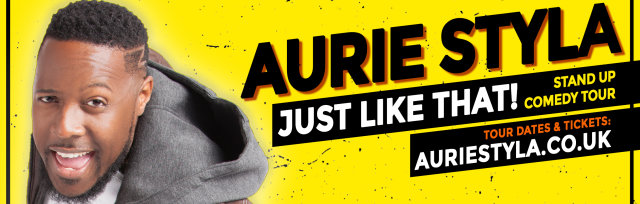 Aurie Styla's 'JUST LIKE THAT!' Tour - Bedford (13th Oct)