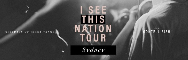 I See This Nation Tour - Sydney