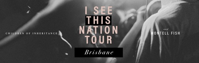 I See This Nation Tour - Brisbane