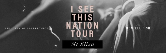 I See This Nation Tour - Mt Eliza