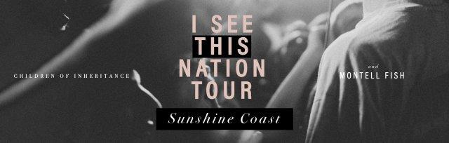 I See This Nation Tour - Sunshine Coast