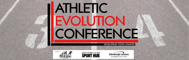 Athletic Evolution Conference: Developing Youth Athletes p/b Edinburgh Leisure Sports Development & Athletic Evolution