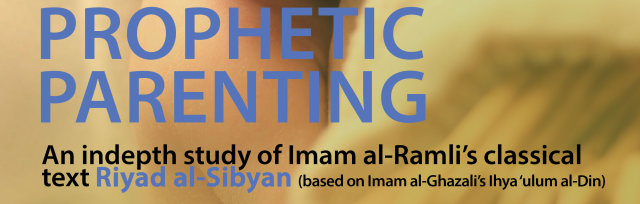 Prophetic Parenting: Riyad al-Sibyan