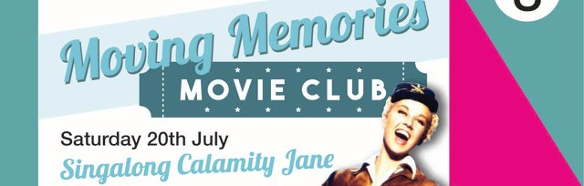 Moving Memories Club - Singalong Calamity Jane
