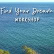 Find Your Dream Workshop image
