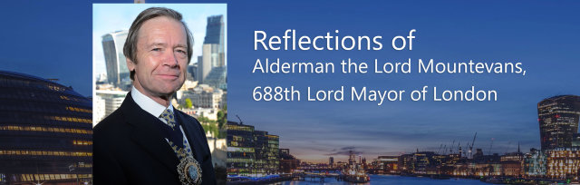Reflections of Alderman the Lord Mountevans, the 688th Lord Mayor of London