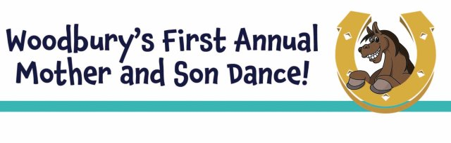 Woodbury's First Annual Mother and Son Dance!