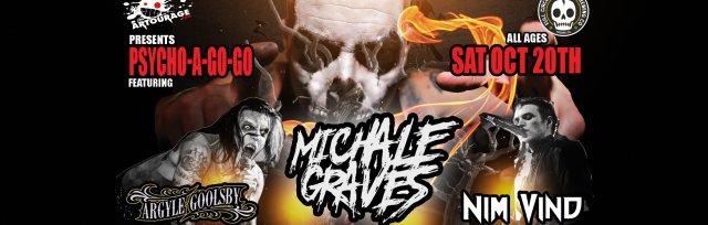 The Artourage presents: Psycho A Go Go feat: Michale Graves, Argyle Goolsby, Nim Vind!