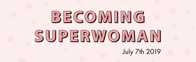 Becoming Superwoman