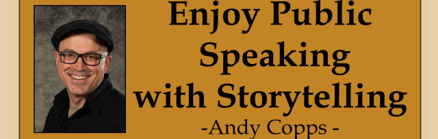 Enjoy Public Speaking with Storytelling  (2-hour workshop)