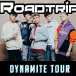 LONDON - Road Trip - Dynamite Tour (EVENING SHOW) image