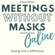 Meetings Without Masks Online - Led by Nicola Foster and Jason Porthouse Tuesday 12th January 2021 image