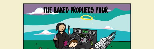 Baked Prophecy Tour: EazyBaked & Prophet