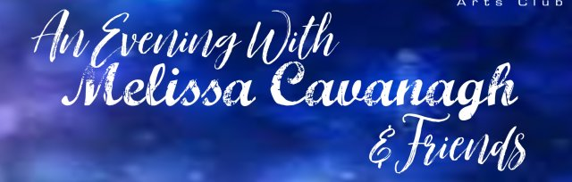 An Evening with Melissa Cavanagh & Friends