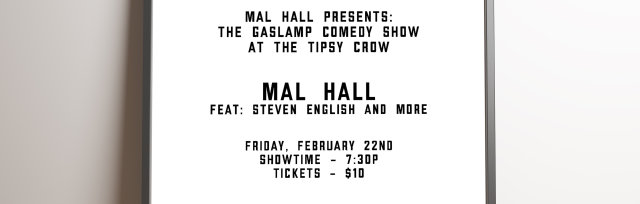 Mal Hall presents The Gaslamp Comedy Show