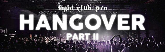 FIGHT CLUB: PRO - HANGOVER PT.2