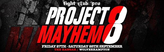 FIGHT CLUB: PRO - PROJECT MAYHEM VIII (NIGHT ONE & TWO)