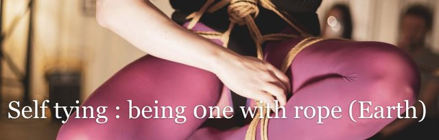 Self Tying: being one with rope (Earth)