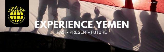 EXPERIENCE YEMEN  PAST- PRESENT- FUTURE