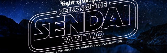 FIGHT CLUB: PRO - RETURN OF THE SENDAI: PART TWO