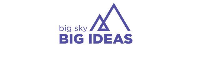 Big Sky: Big Ideas