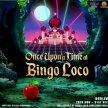 Once Upon a Time at Bingo Loco - Thu 28th November image