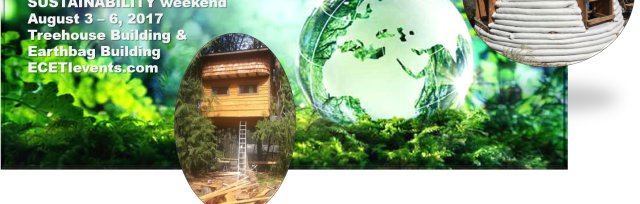 SUSTAINABILITY WEEKEND - EARTHBAG DOME & TREEHOUSE PLATFORM BUILDING & CAMPING/SKYWATCH