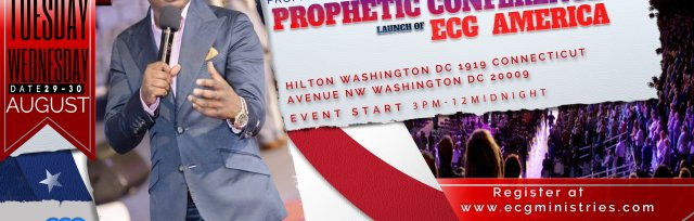 PROPHETIC CONFERENCE, LAUNCH OF ECG AMERICA