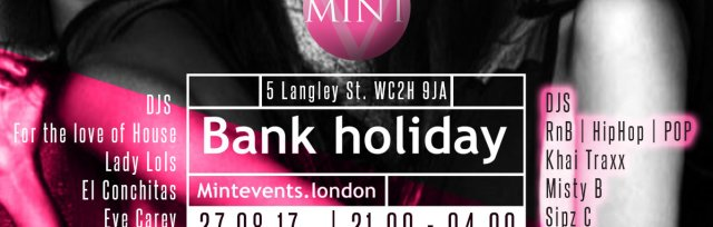 Mint August Bank Holiday Party at Foundation - last one this year don't miss it!