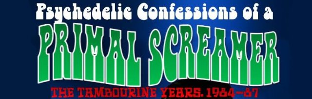 'Psychedelic Confessions of a Primal Screamer'by Martin St John