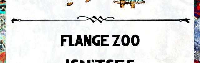 Flange Zoo / Isn'tses / Pranic Attack / Madonna Vagina