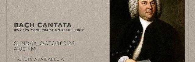 "Bach Choral Cantata - BWV 129 ""Sing Praise Unto the Lord"""