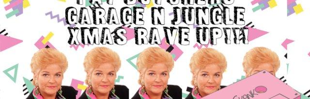 SKANK!!! Presents: PAT BUTCHER'S GARAGE + JUNGLE XMAS RAVE UP!!!