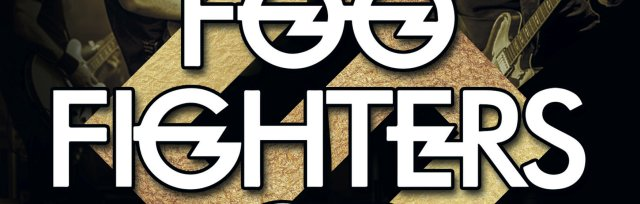 Steamhouse Rock Nights presents Foo Fighters GB