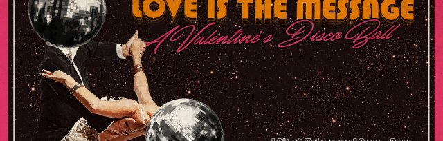 SWG3 and Melting Pot present Love is the Message, a Valentines Disco Ball