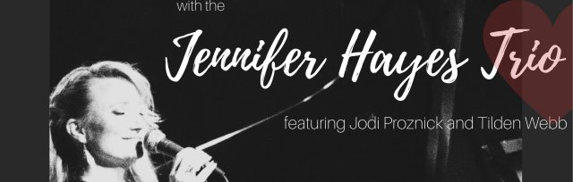 Jennifer Hayes Trio - Valentines for Jazz Lovers