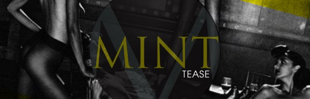 Mint Tease 1st Birthday - Saturday 10th February!