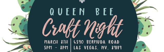 Queen Bee Market Craft Night VEGAS!
