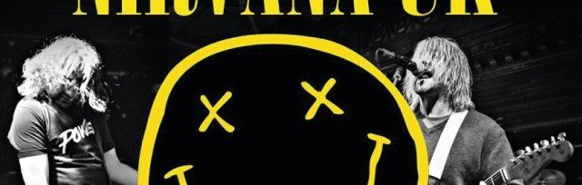 Steamhouse Rock Nights presents Nirvana