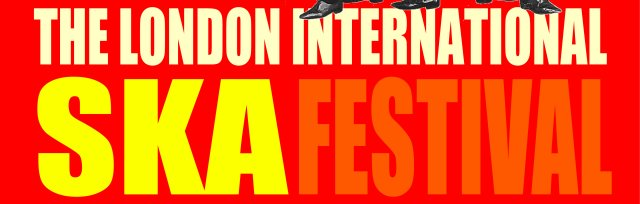 The London Intl Ska Festival 2017
