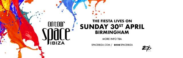 Space Ibiza: The Fiesta Lives On - Birmingham
