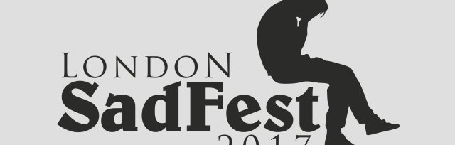 London SadFest 2017 - Sad Film Festival