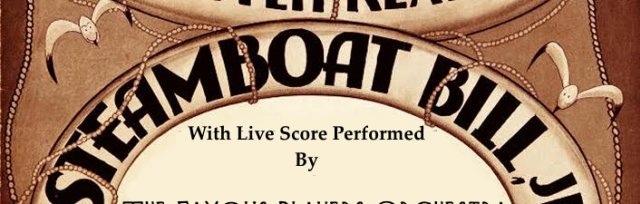 """Buster Keaton in """"Steamboat Bill Jr"""" (1928) Live Musical Score by The Famous Players Orchestra"""