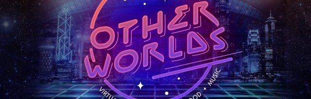 Other Worlds VRA - London Opening Weekend