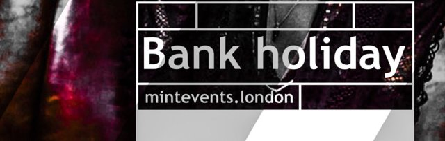Mint Party - Bank Holiday Special