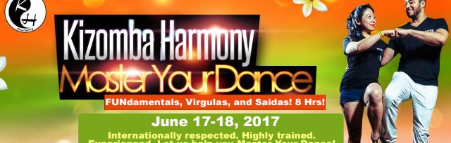Kizomba Harmony Master Your Dance 8 Hour Intensive: FUNdamentals, Virgulas, and Saidas