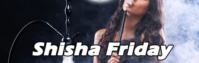 Shisha Friday - Tortuga VIP Ticket