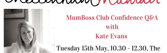May MumBoss - Confidence Club with Kate Evans