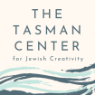 The Tasman Center for Jewish Creativity